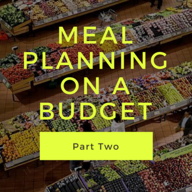 Meal Planning on a Budget, Part Two