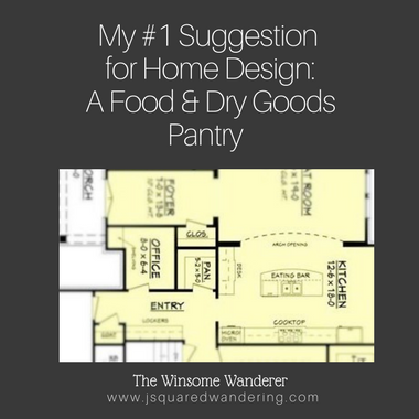 My Number One Suggestion for Home Design – A Food and Dry Goods Pantry