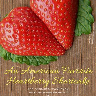 An American Favorite: Heartberry Shortcake