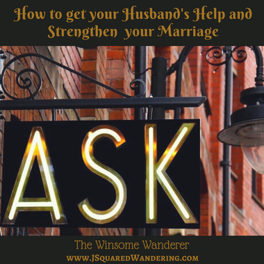 How to get your husband's help and Strengthen your Marriage
