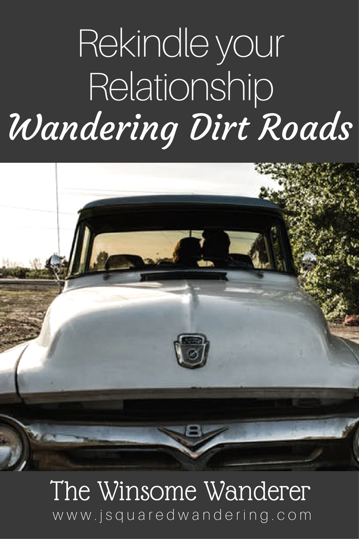 Rekindle your Relationship Wandering Dirt Roads - The Winsome Wanderer - couple kissing in truck