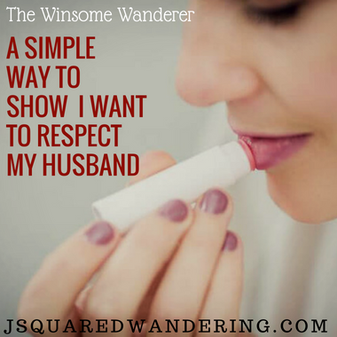 How can I show that I want to Respect my husband?